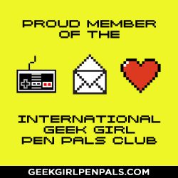 International Geek Girls PenPal Club Chatting with fellow geek girls (boys allowed too)